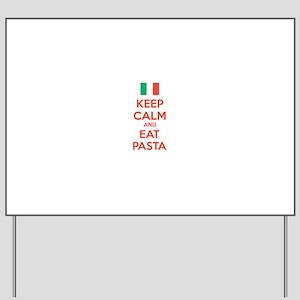 Keep Calm And Eat Pasta Yard Sign
