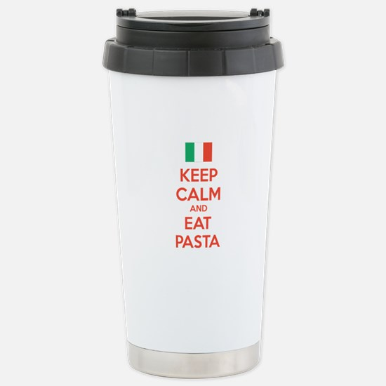 Keep Calm And Eat Pasta Stainless Steel Travel Mug