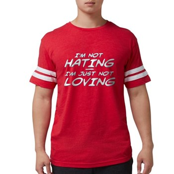 I'm Not Hating, I'm Just Not Mens Football Shirt