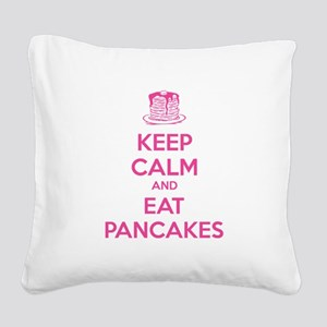 Keep Calm And Eat Pancakes Square Canvas Pillow