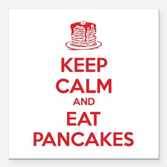 "Keep Calm And Eat Pancakes Square Car Magnet 3"" x"