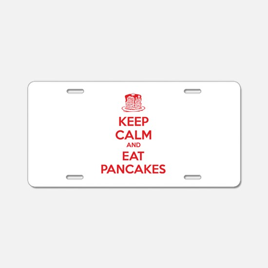 Keep Calm And Eat Pancakes Aluminum License Plate