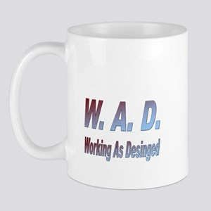 W.A.D. Working As Designed Mug