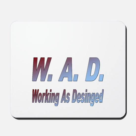 W.A.D. Working As Designed Mousepad