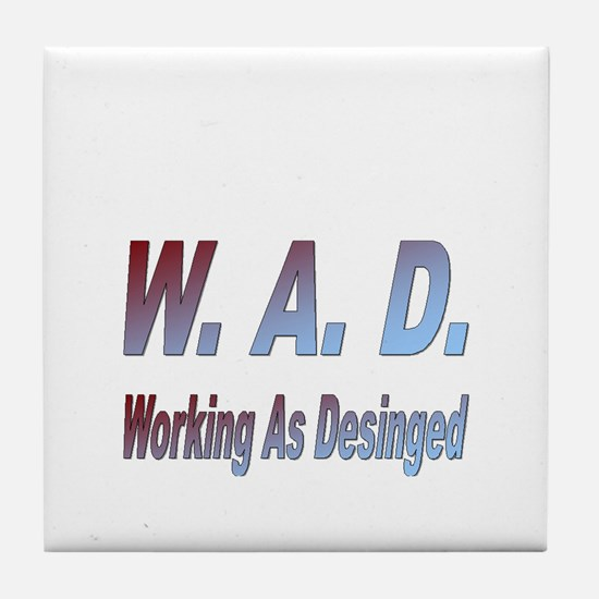 W.A.D. Working As Designed Tile Coaster