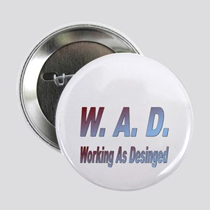 W.A.D. Working As Designed Button