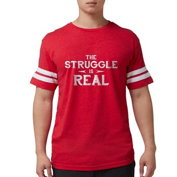 The Struggle is Real Mens Football Shirt