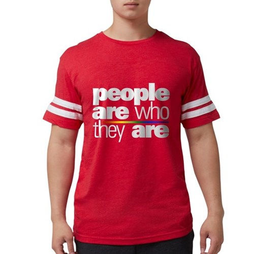 People Are Who They Are Mens Football Shirt