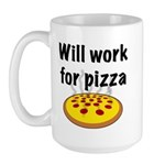 Will Work For Pizza Large Mug
