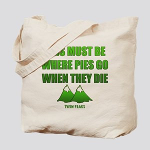 Twin Peaks, Where Pies Go To Die Tote Bag