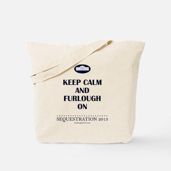 Keep Calm and Furlough On! Tote Bag