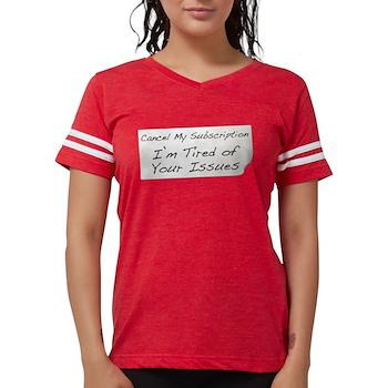 Cancel My Subscription Womens Football Shirt
