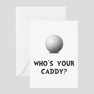 Whos Golf Caddy Greeting Card