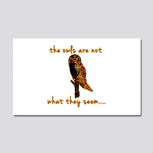 The Owls are Not What They Seem Car Magnet 20 x 12