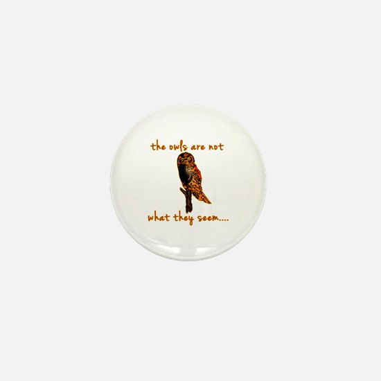 The Owls are Not What They Seem Mini Button