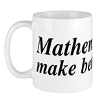 Mathematicians Make Better Lovers Mug