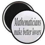 Mathematicians Make Better Lovers Magnet