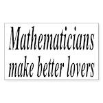 Mathematicians Make Better Lovers Sticker (Rectang