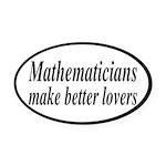 Mathematicians Make Better Lovers Oval Car Magnet
