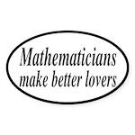 Mathematicians Make Better Lovers Sticker (Oval)