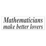 Mathematicians Make Better Lovers Sticker (Bumper)