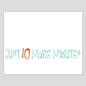 Just 10 More Minutes Posters