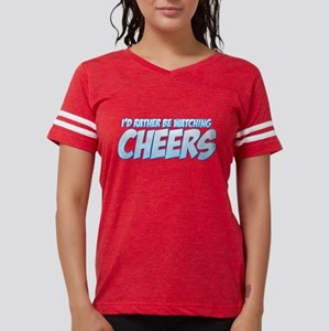 I'd Rather Be Watching Cheers Womens Football Shir