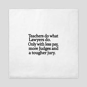 Teachers do what Lawyers do Queen Duvet