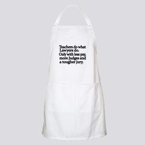 Teachers do what Lawyers do Apron