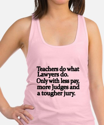 Teachers do what Lawyers do Racerback Tank Top