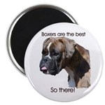"Boxers are the Best Brindle u 2.25"" Magnet (100 pa"