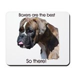 Boxers are the Best Brindle u Mousepad