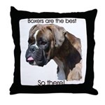 Boxers are the Best Brindle u Throw Pillow