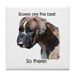 Boxers are the Best Brindle u Tile Coaster