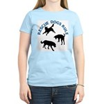 Rescue Dogs Rule Women's Light T-Shirt