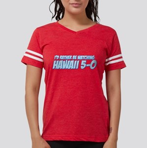 I'd Rather Be Watching Hawaii 5-0 Womens Football