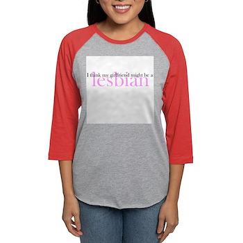 Girlfriend Might Be a Lesbian Womens Baseball Tee