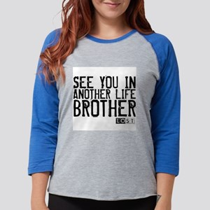 See You In Another Life Broth Womens Baseball Tee