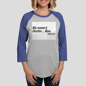 My name's Dexter... Boo Womens Baseball Tee