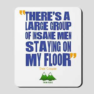 Twin Peaks Insane Men Quote Mousepad