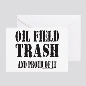 OIL FIELD TRASH Greeting Card