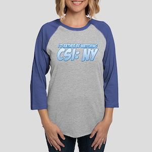 I'd Rather Be Watching CSI: N Womens Baseball Tee