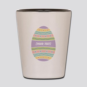 Your Text Easter Egg Shot Glass