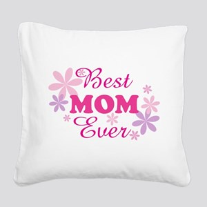 Best Mom Ever fl 1.1 Square Canvas Pillow