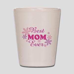 Best Mom Ever fl 1.1 Shot Glass