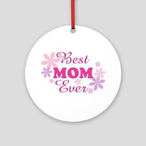 Best Mom Ever fl 1.1 Ornament (Round)