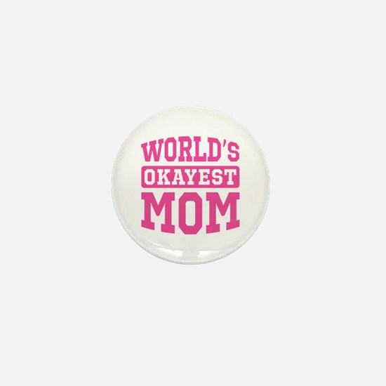 World's Okayest Mom [pink] Mini Button