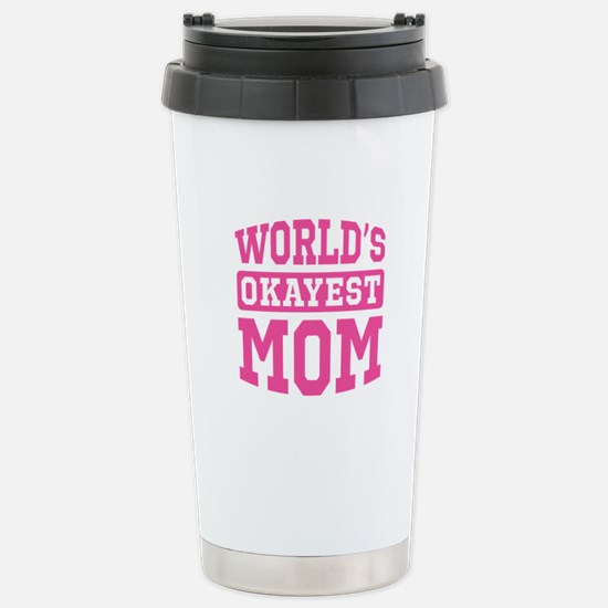 World's Okayest Mom [pink] Stainless Steel Travel