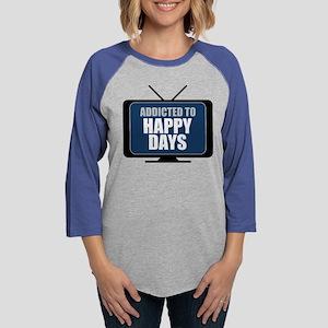 Addicted to Happy Days Womens Baseball Tee