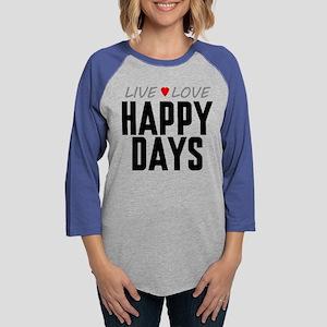 Live Love Happy Days Womens Baseball Tee